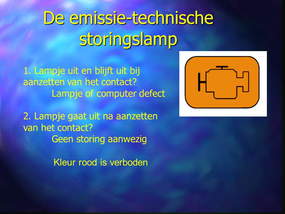 De emissie-technische storingslamp Kleur rood is verboden 1.