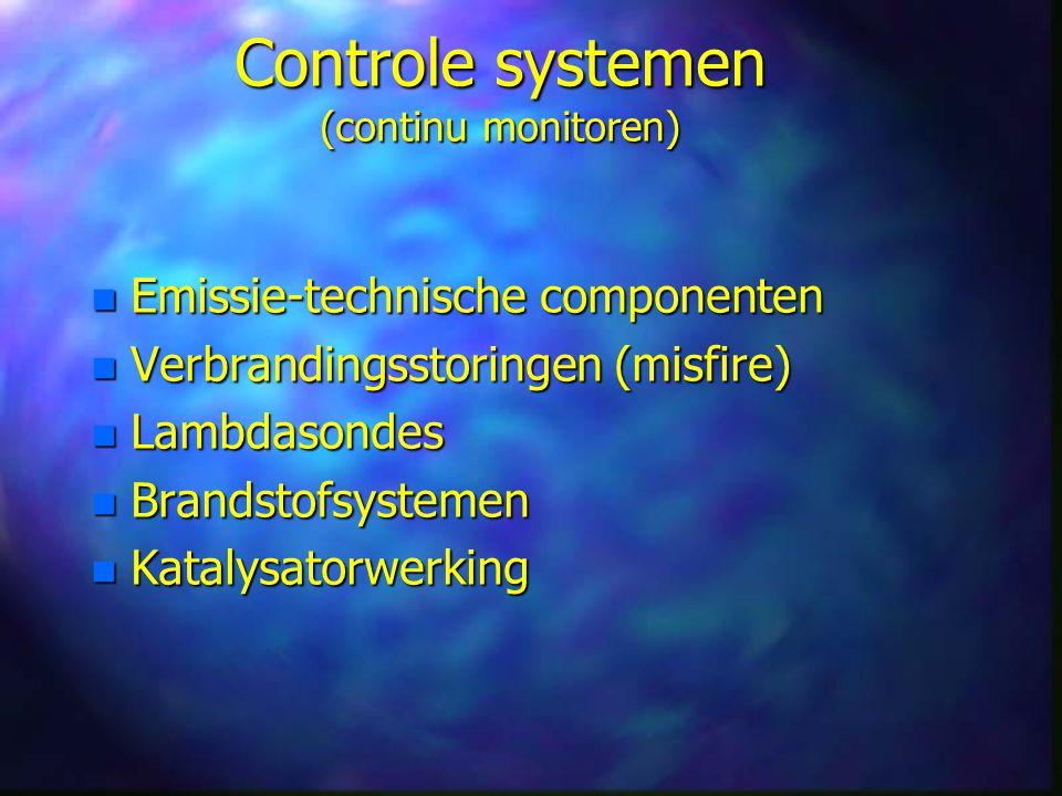 Controle systemen (continu monitoren) n Emissie-technische componenten n Verbrandingsstoringen (misfire) n Lambdasondes n Brandstofsystemen n Katalysatorwerking