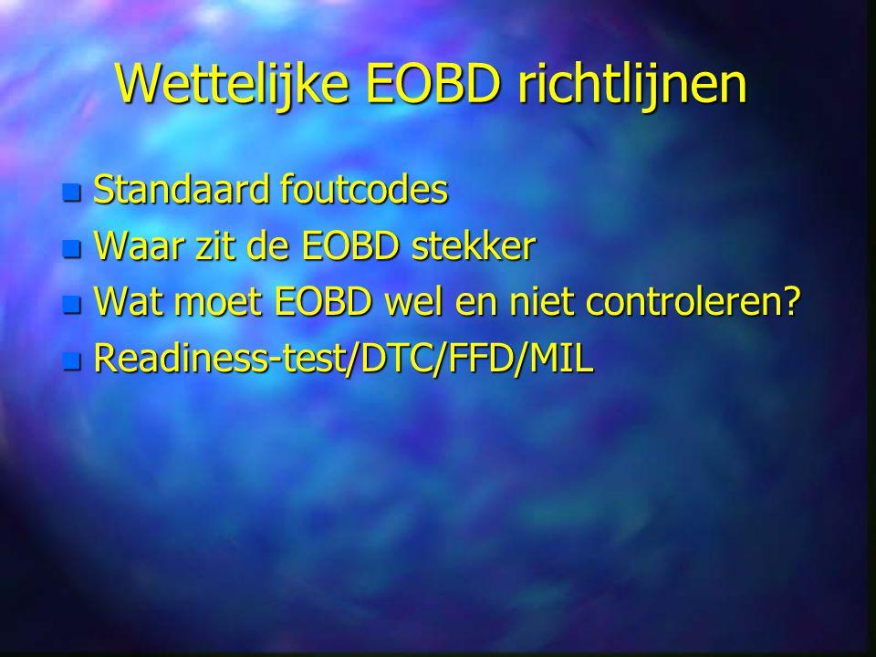 Doelstelling EOBD n Voortdurende controle van de uitlaatgasrelevante componenten en systemen.