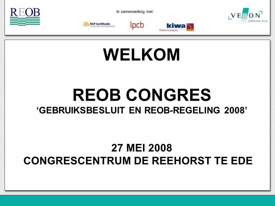 In samenwerking met: 3.5.3 Gebruik van het certificatiemerk - optioneel REOB:2008REOB:2005 Gebruik van het beeldmerk ''REOB'' – indien toegepast - aan regels gebonden.