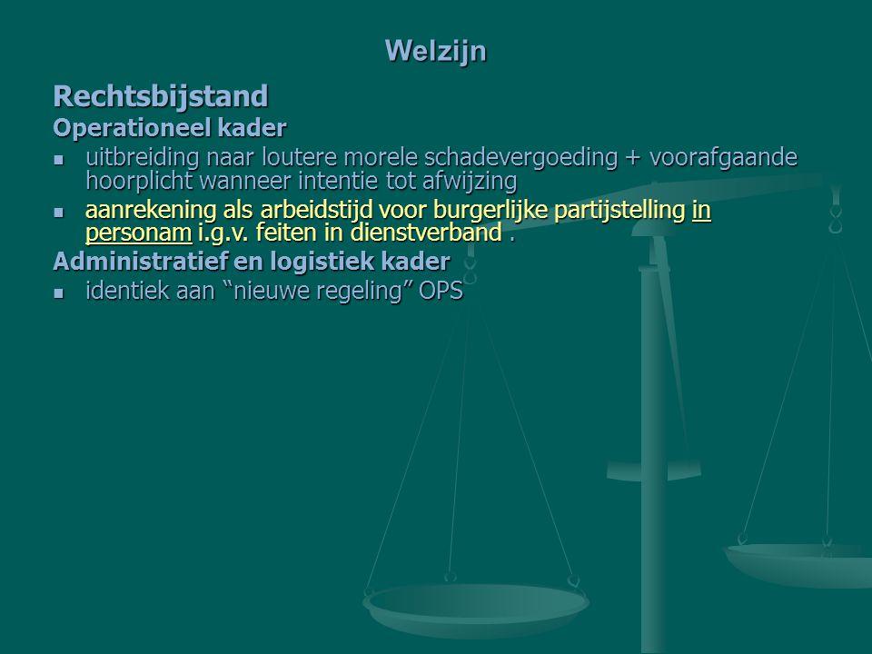 Rechtsbijstand Operationeel kader uitbreiding naar loutere morele schadevergoeding + voorafgaande hoorplicht wanneer intentie tot afwijzing uitbreidin