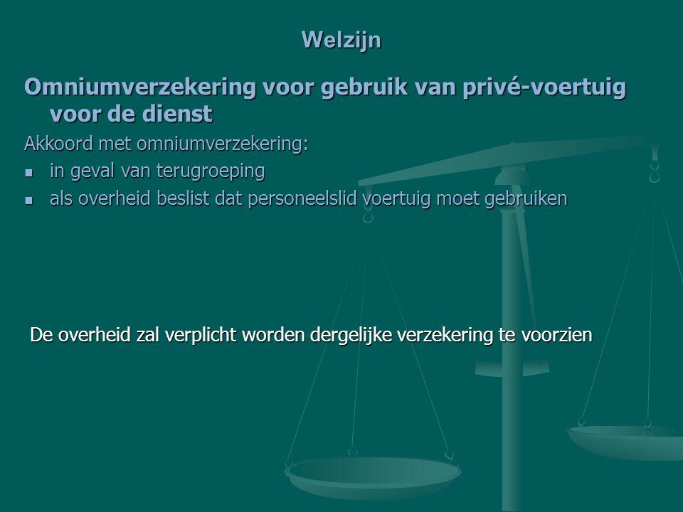 Welzijn Omniumverzekering voor gebruik van privé-voertuig voor de dienst Akkoord met omniumverzekering: in geval van terugroeping in geval van terugro