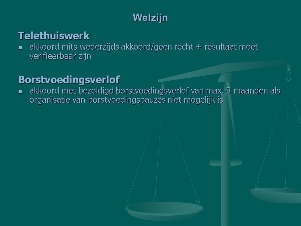 Welzijn Telethuiswerk akkoord mits wederzijds akkoord/geen recht + resultaat moet verifieerbaar zijn akkoord mits wederzijds akkoord/geen recht + resu