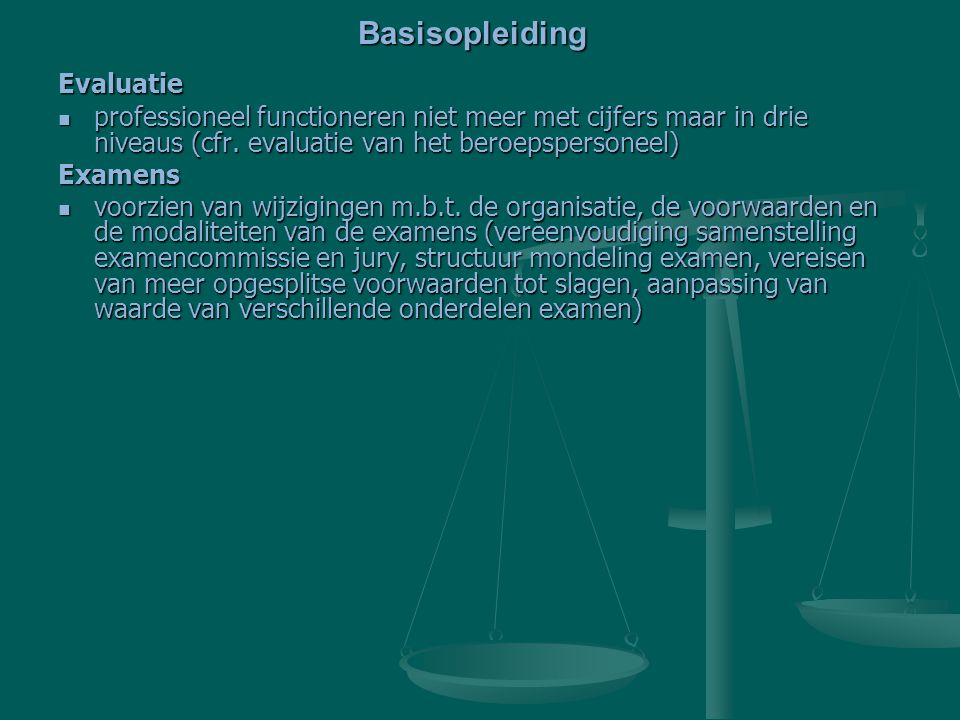 Evaluatie professioneel functioneren niet meer met cijfers maar in drie niveaus (cfr. evaluatie van het beroepspersoneel) professioneel functioneren n