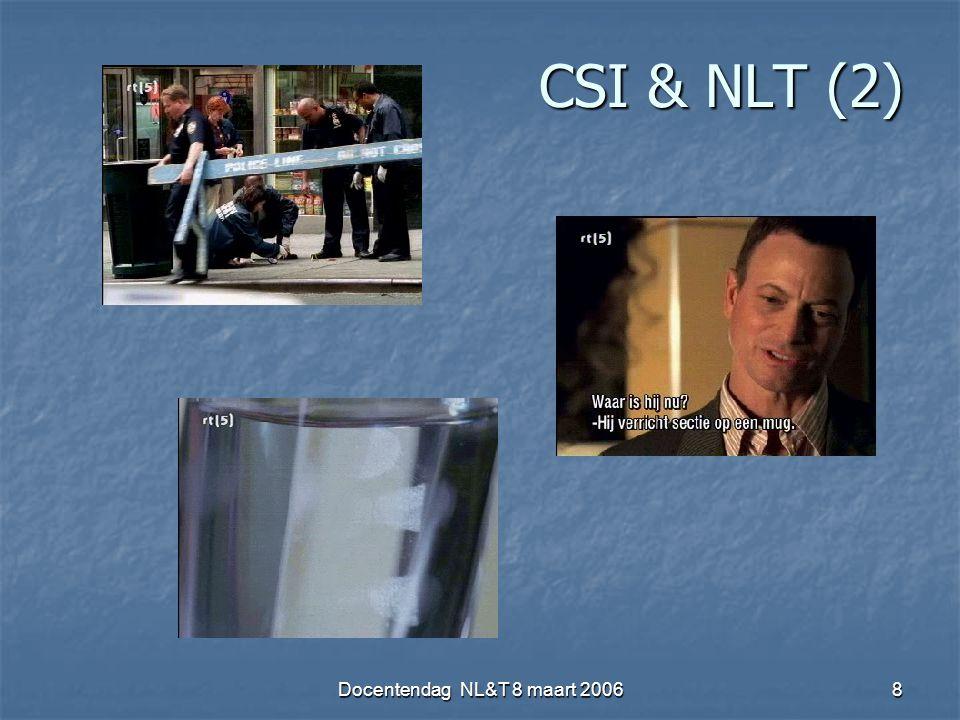 Docentendag NL&T 8 maart 20068 CSI & NLT (2)
