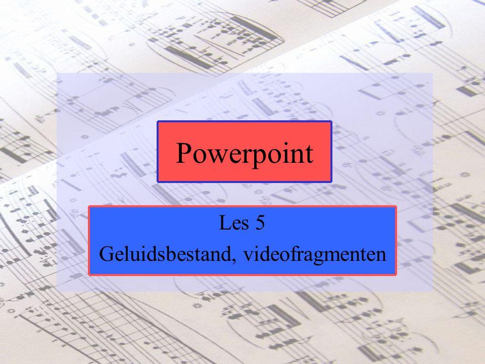 Les 5 Geluidsbestand, videofragmenten Powerpoint