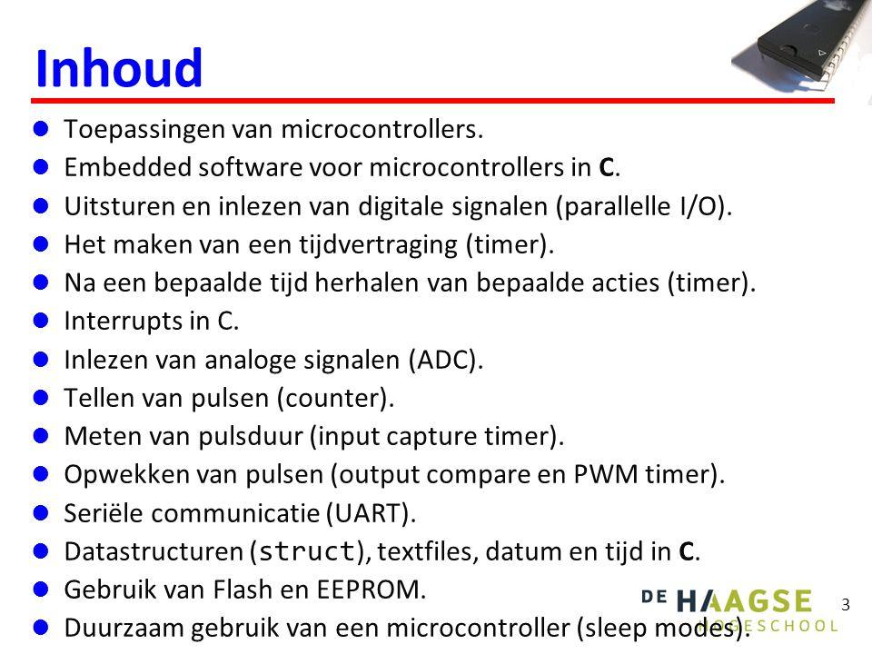 3 Inhoud Toepassingen van microcontrollers.Embedded software voor microcontrollers in C.