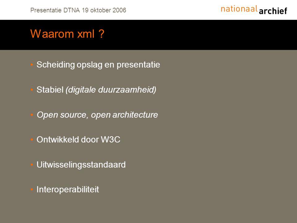 Presentatie DTNA 19 oktober 2006 Waarom xml .
