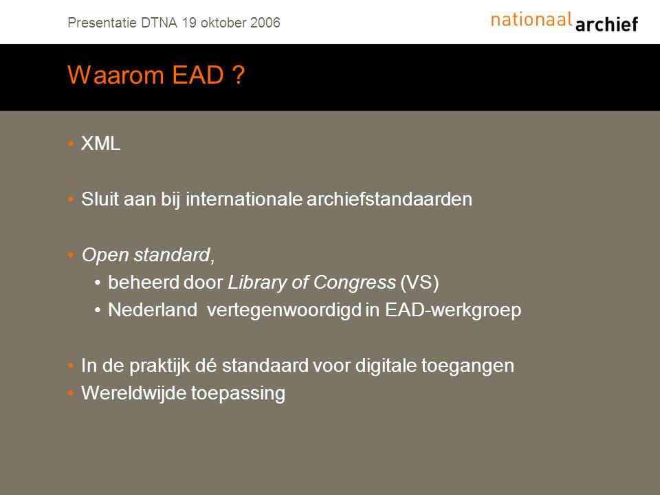 Presentatie DTNA 19 oktober 2006 Waarom EAD .