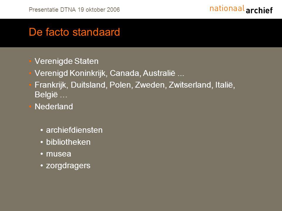 Presentatie DTNA 19 oktober 2006 De facto standaard Verenigde Staten Verenigd Koninkrijk, Canada, Australië...