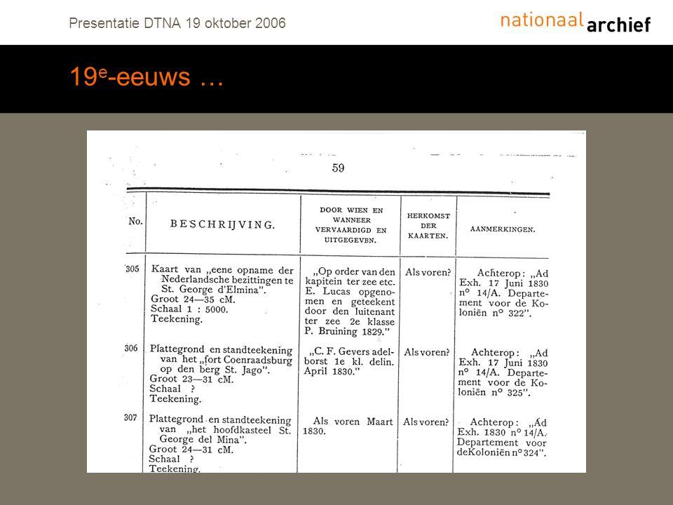 Presentatie DTNA 19 oktober 2006 19 e -eeuws …