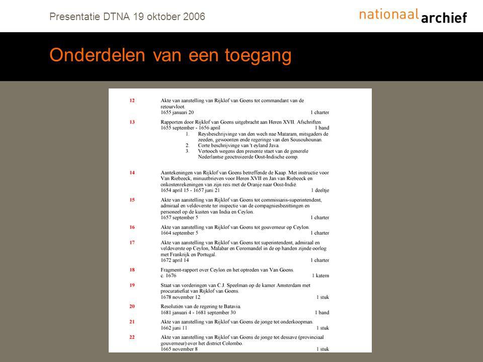 Presentatie DTNA 19 oktober 2006 Onderdelen van een toegang