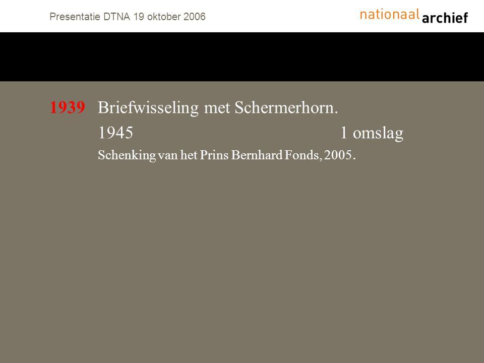 Presentatie DTNA 19 oktober 2006 1939Briefwisseling met Schermerhorn.