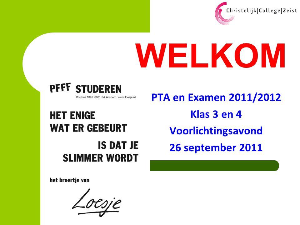 WELKOM PTA en Examen 2011/2012 Klas 3 en 4 Voorlichtingsavond 26 september 2011