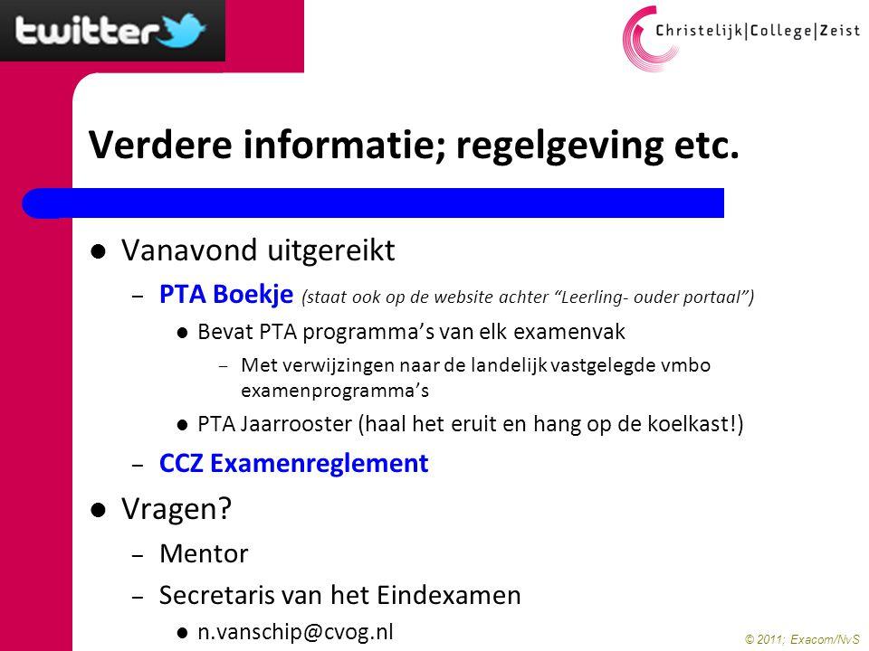 """© 2011; Exacom/NvS Verdere informatie; regelgeving etc. Vanavond uitgereikt – PTA Boekje (staat ook op de website achter """"Leerling- ouder portaal"""") Be"""