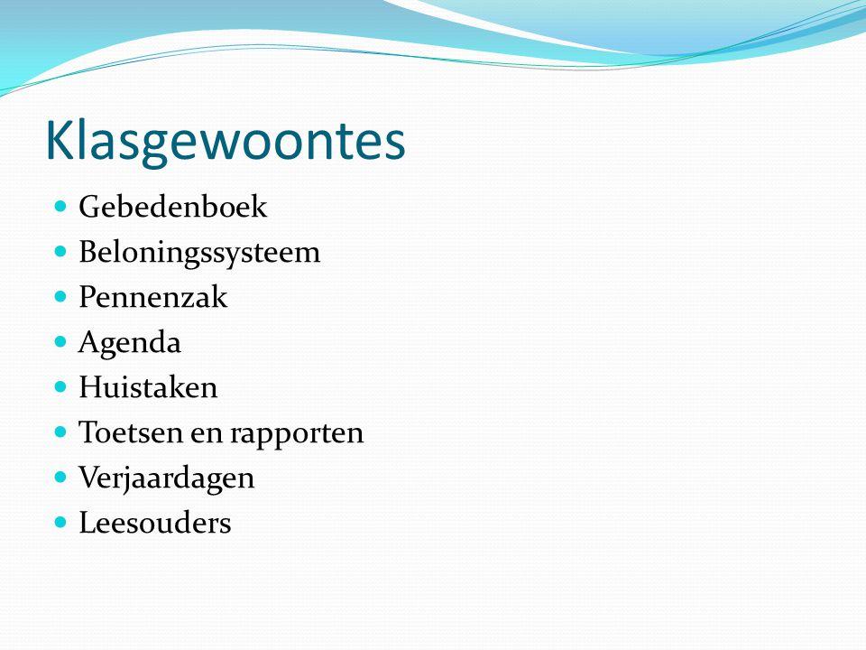 Klasgewoontes Gebedenboek Beloningssysteem Pennenzak Agenda Huistaken Toetsen en rapporten Verjaardagen Leesouders