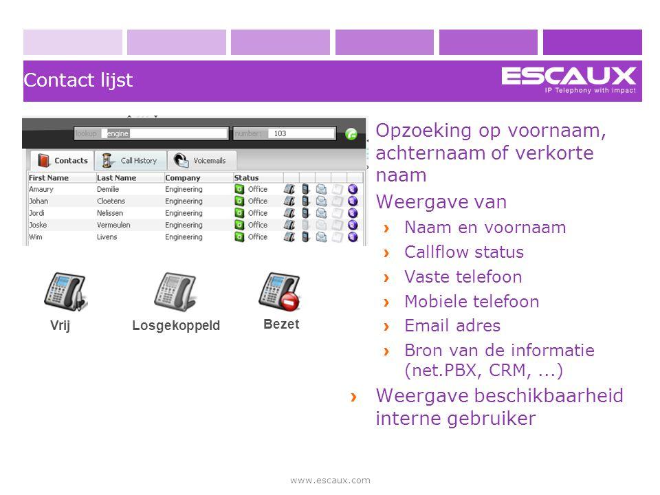 www.escaux.com Contact lijst › Opzoeking op voornaam, achternaam of verkorte naam › Weergave van › Naam en voornaam › Callflow status › Vaste telefoon