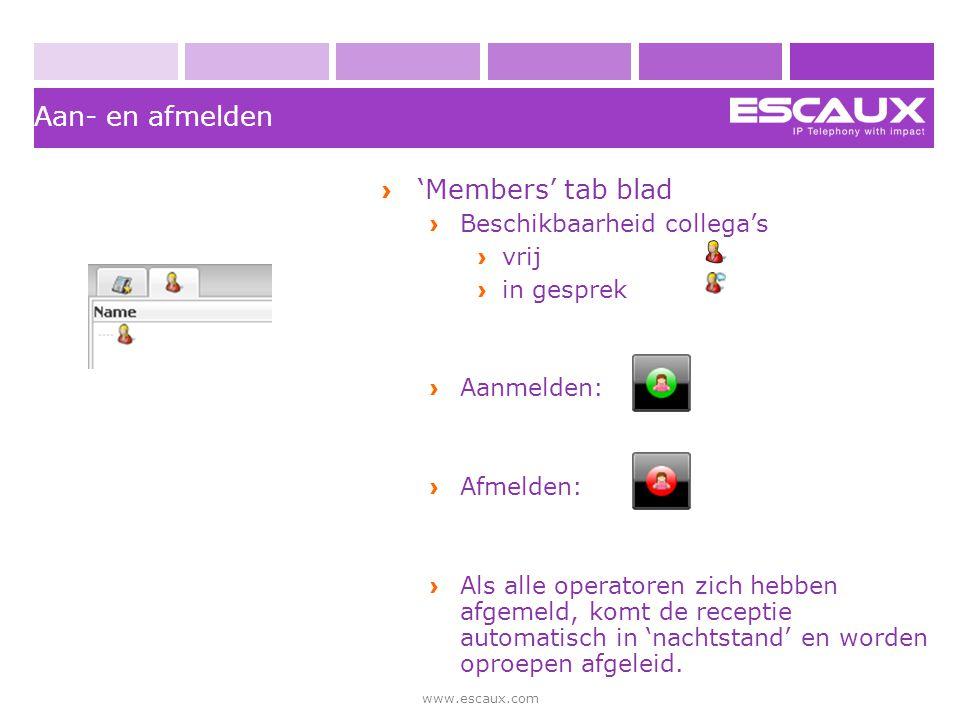 www.escaux.com Aan- en afmelden › 'Members' tab blad › Beschikbaarheid collega's › vrij › in gesprek › Aanmelden: › Afmelden: › Als alle operatoren zi