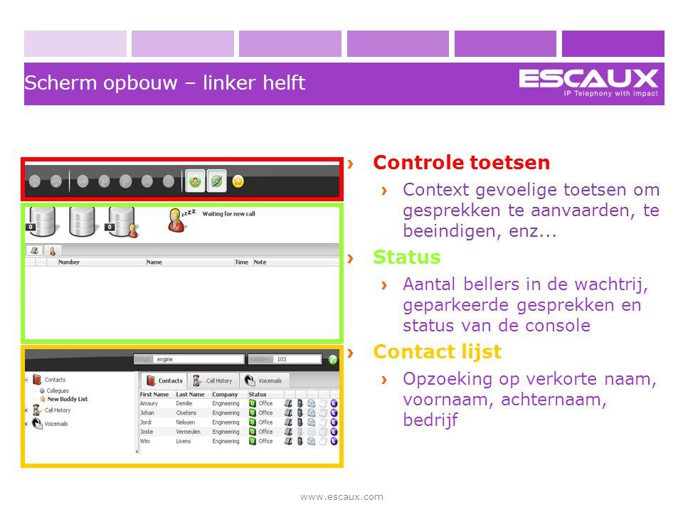 www.escaux.com Scherm opbouw – linker helft › Controle toetsen › Context gevoelige toetsen om gesprekken te aanvaarden, te beeindigen, enz... › Status