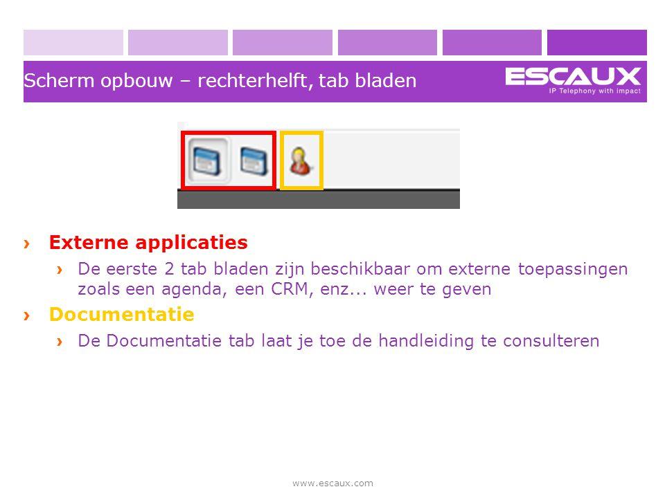 www.escaux.com Scherm opbouw – rechterhelft, tab bladen › Externe applicaties › De eerste 2 tab bladen zijn beschikbaar om externe toepassingen zoals
