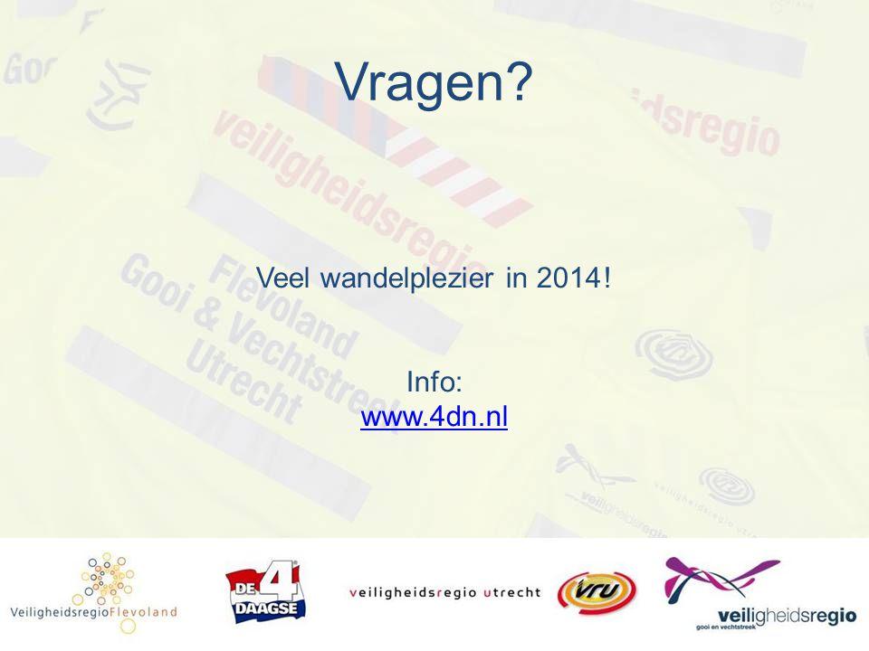 Vragen? Veel wandelplezier in 2014! Info: www.4dn.nl