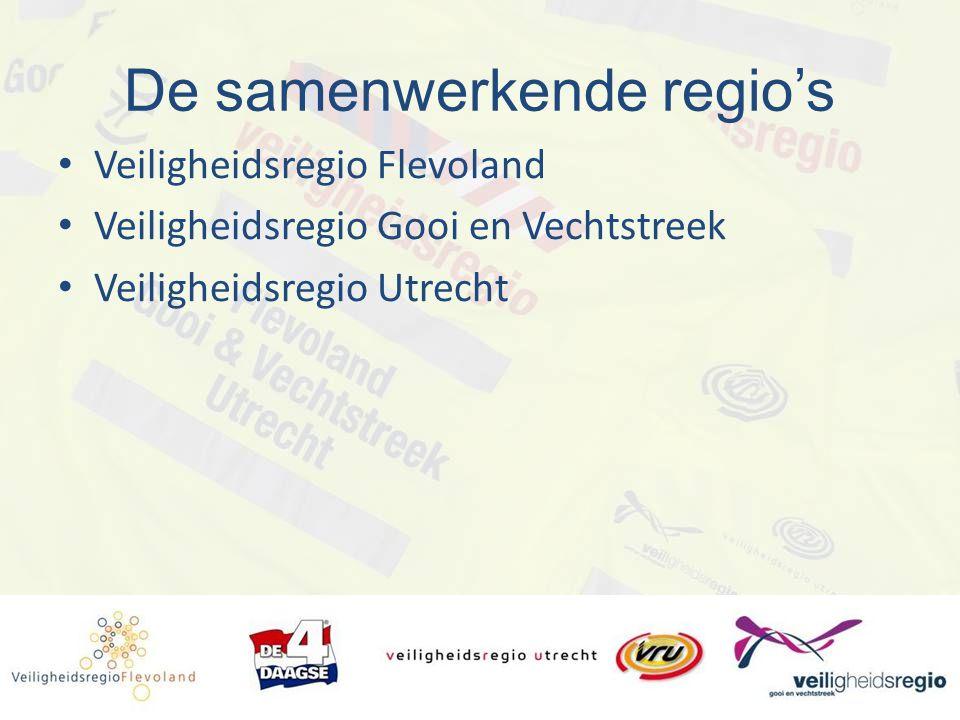 De samenwerkende regio's Veiligheidsregio Flevoland Veiligheidsregio Gooi en Vechtstreek Veiligheidsregio Utrecht