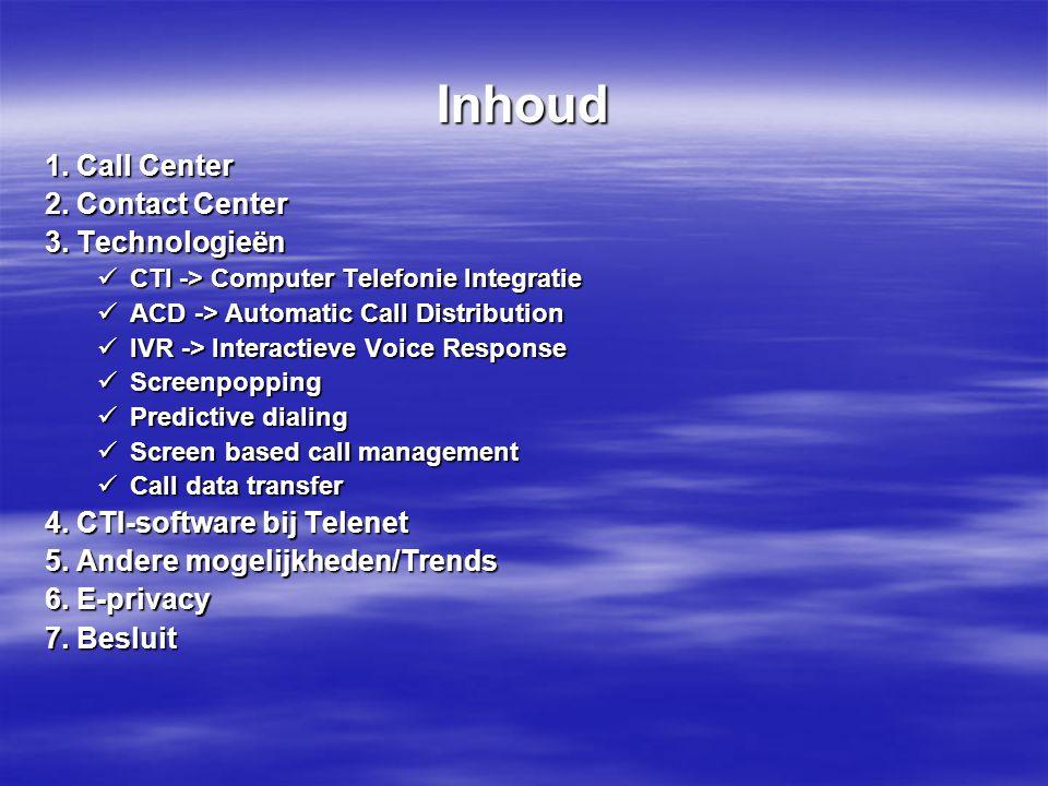 1.Call Center Wat. Een plaats waar veel gebeld wordt.