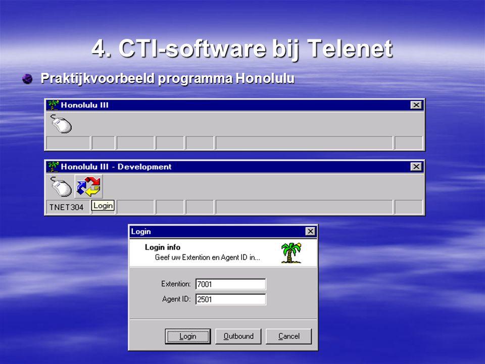 4. CTI-software bij Telenet Praktijkvoorbeeld programma Honolulu