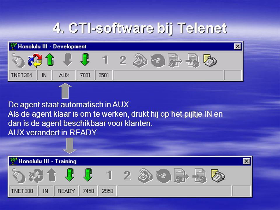 4.CTI-software bij Telenet De agent staat automatisch in AUX.