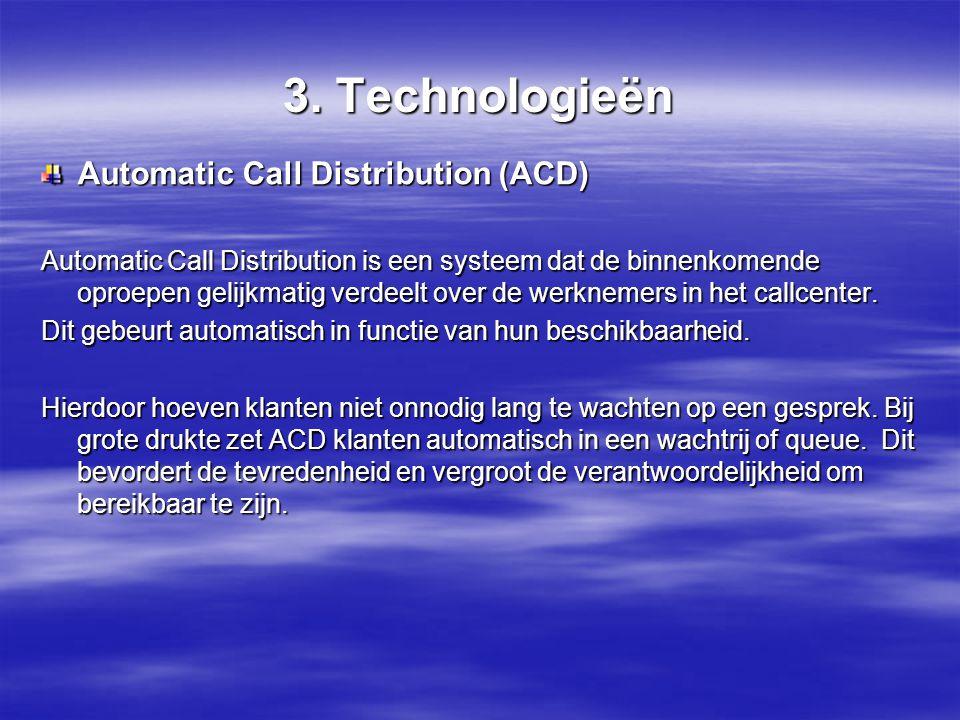3.Technologieën CTI-voordelen  De afhandeling van gesprekken gaat sneller, kosten verminderen.