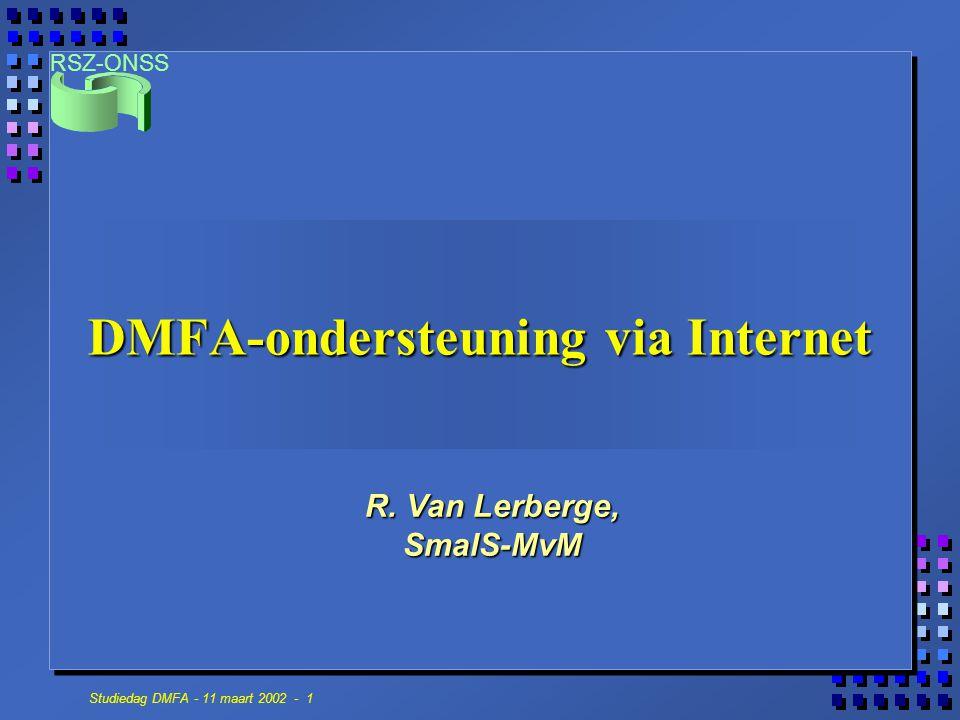 RSZ-ONSS Studiedag DMFA - 11 maart 2002 - 1 DMFA-ondersteuning via Internet R.