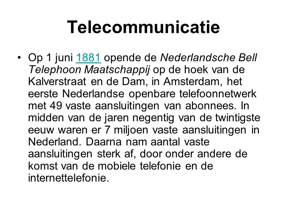 Telecommunicatie Op 1 juni 1881 opende de Nederlandsche Bell Telephoon Maatschappij op de hoek van de Kalverstraat en de Dam, in Amsterdam, het eerste