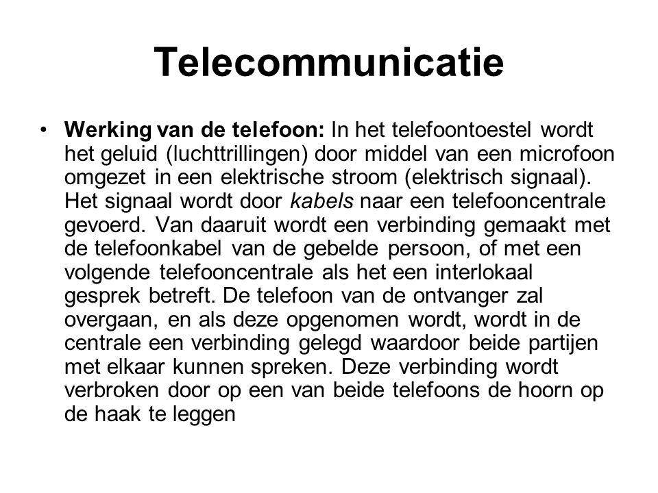 Telecommunicatie Werking van de telefoon: In het telefoontoestel wordt het geluid (luchttrillingen) door middel van een microfoon omgezet in een elekt