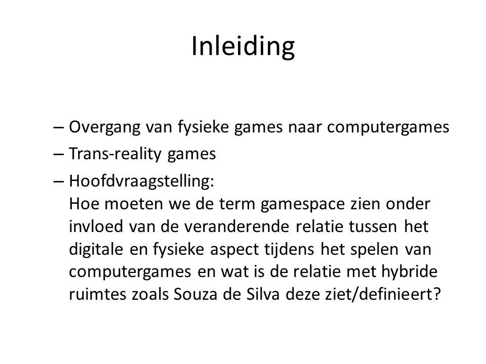 Gamespace – Nooit duidelijk gedefinieerd.– Visuele aspect is gamespace (Salen & Zimmerman).