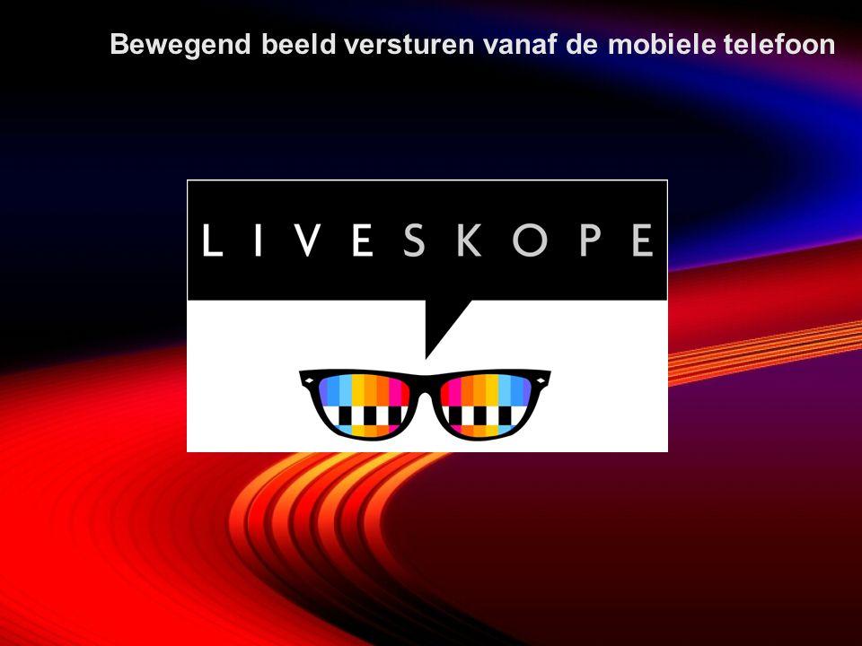 LiveSkope - ECP Workshop Doel  Introductie tot de techniek achter live mobile streaming