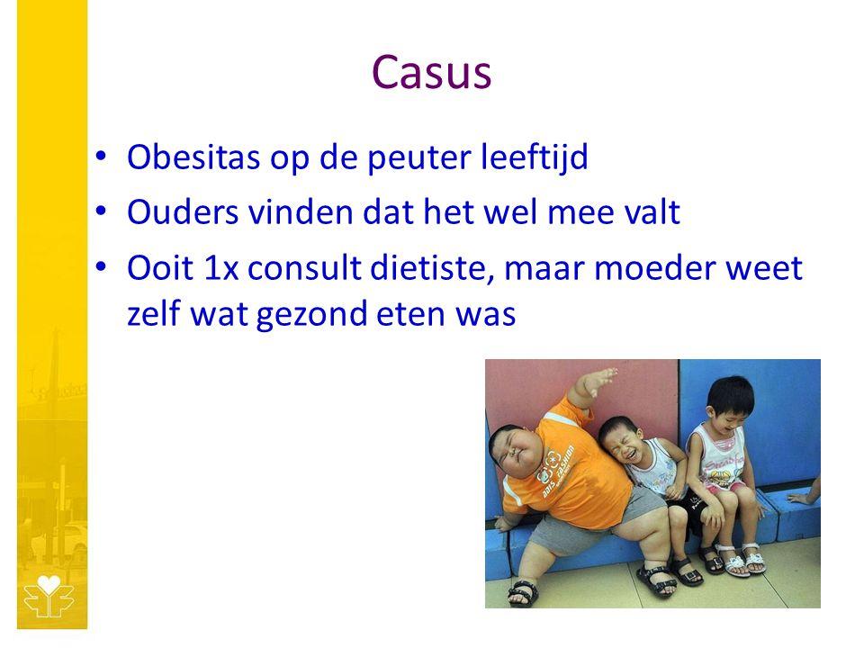 Casus Obesitas op de peuter leeftijd Ouders vinden dat het wel mee valt Ooit 1x consult dietiste, maar moeder weet zelf wat gezond eten was