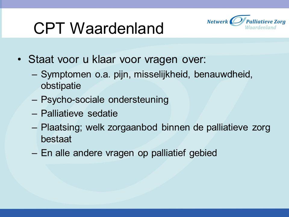 CPT Waardenland Staat voor u klaar voor vragen over: –Symptomen o.a.