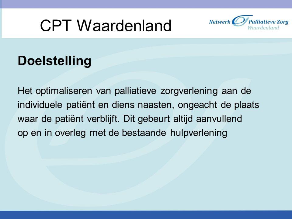 CPT Waardenland Doelstelling Het optimaliseren van palliatieve zorgverlening aan de individuele patiënt en diens naasten, ongeacht de plaats waar de patiënt verblijft.