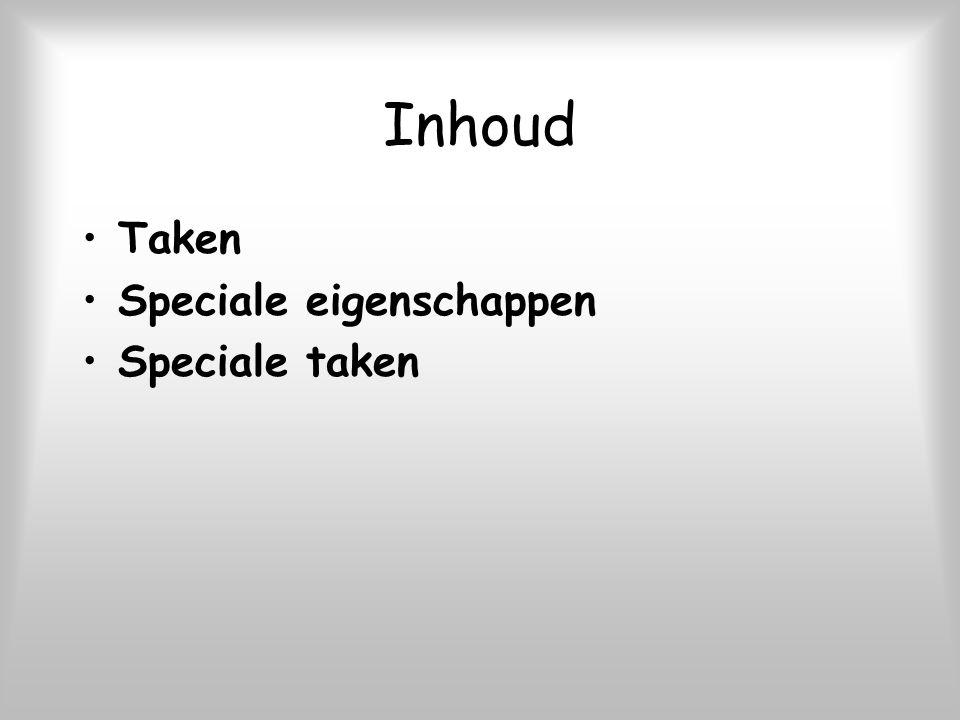 Inhoud Taken Speciale eigenschappen Speciale taken
