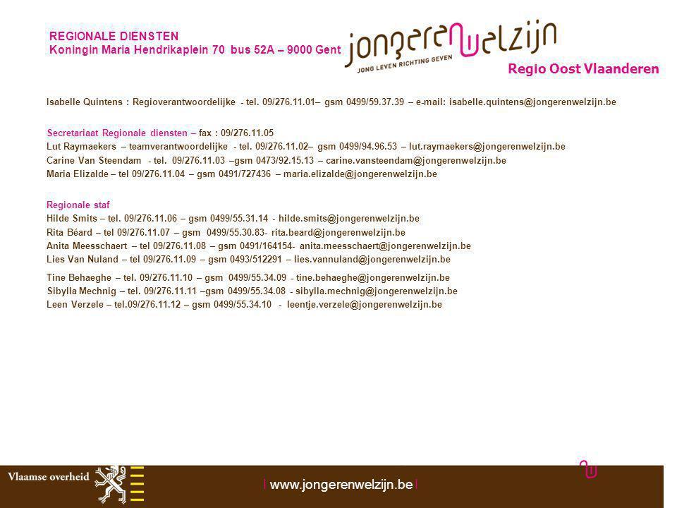 REGIONALE DIENSTEN Koningin Maria Hendrikaplein 70 bus 52A – 9000 Gent Isabelle Quintens : Regioverantwoordelijke - tel. 09/276.11.01– gsm 0499/59.37.