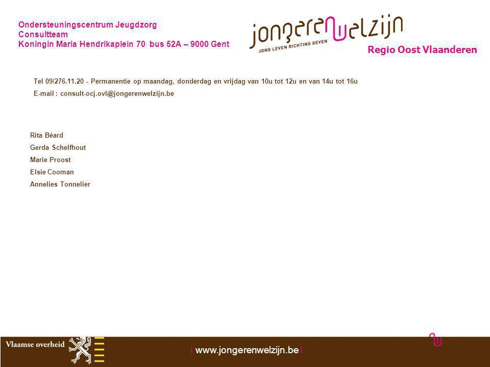 Ondersteuningscentrum Jeugdzorg Consultteam Koningin Maria Hendrikaplein 70 bus 52A – 9000 Gent Tel 09/276.11.20 - Permanentie op maandag, donderdag e