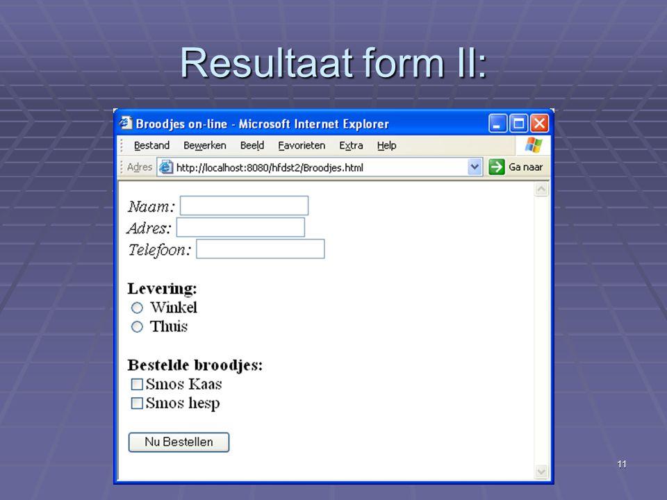 Internetapplicaties - II Gegevensinvoer11 Resultaat form II: