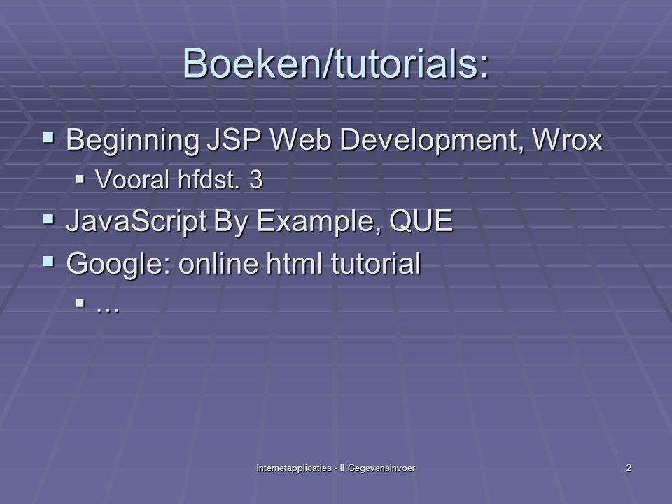 Internetapplicaties - II Gegevensinvoer33 JSP-verwerking <i>Levering:</i><br> <% out.println(request.getParameter( levering )); %><br><br><i>Beleg:</i><br> Kaas .