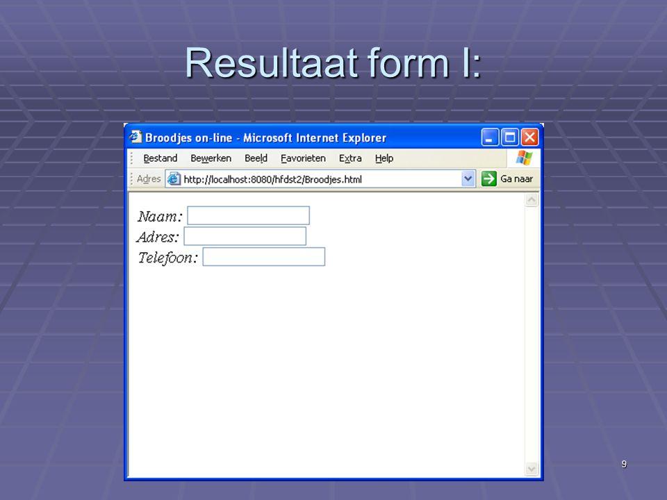 Internetapplicaties - II Gegevensinvoer9 Resultaat form I:
