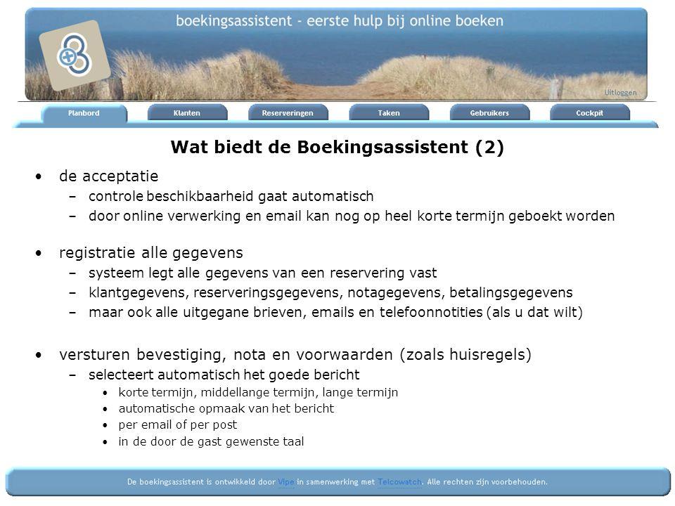 Wat biedt de Boekingsassistent (2) de acceptatie –controle beschikbaarheid gaat automatisch –door online verwerking en email kan nog op heel korte ter