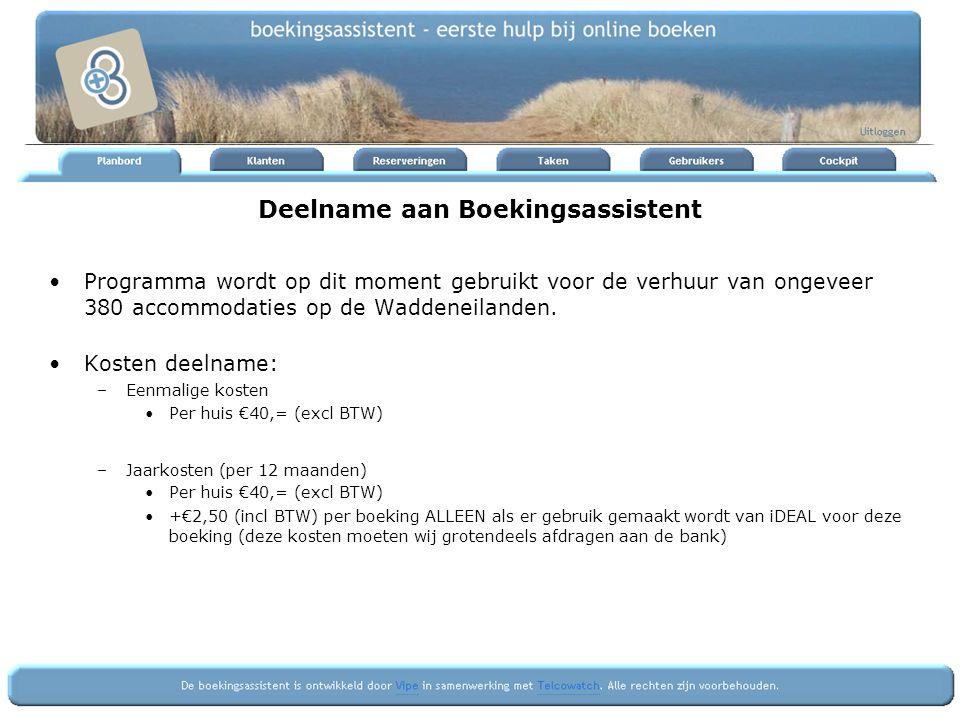 Deelname aan Boekingsassistent Programma wordt op dit moment gebruikt voor de verhuur van ongeveer 380 accommodaties op de Waddeneilanden. Kosten deel