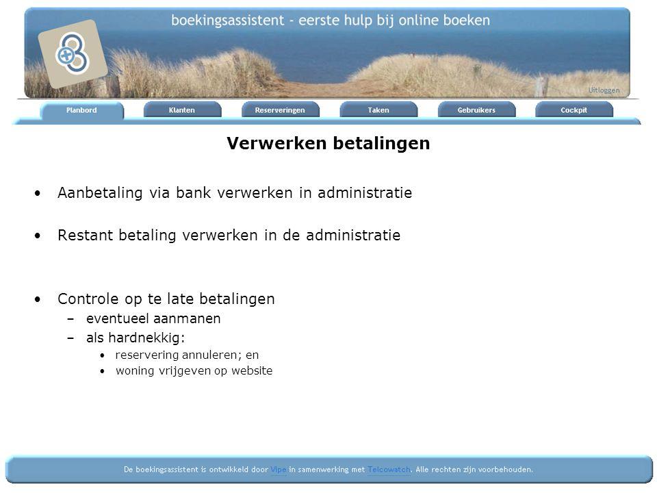 Verwerken betalingen Aanbetaling via bank verwerken in administratie Restant betaling verwerken in de administratie Controle op te late betalingen –ev