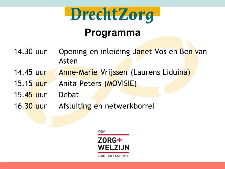 Programma 14.30 uurOpening en inleiding Janet Vos en Ben van Asten 14.45 uurAnne-Marie Vrijssen (Laurens Liduina) 15.15 uurAnita Peters (MOVISIE) 15.4