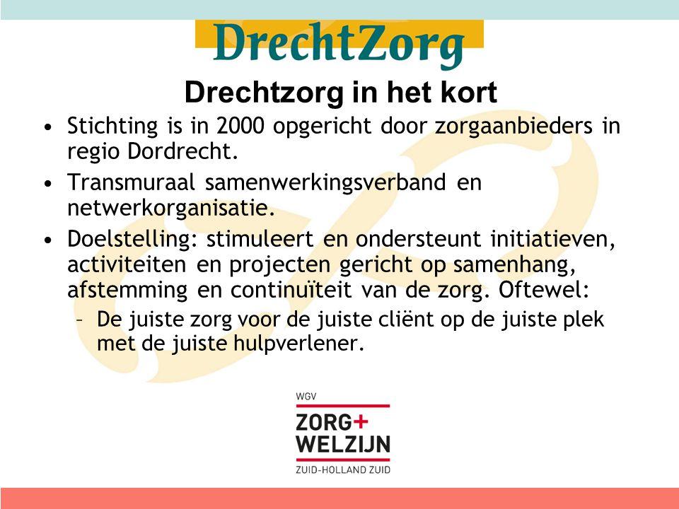 Drechtzorg in het kort Stichting is in 2000 opgericht door zorgaanbieders in regio Dordrecht. Transmuraal samenwerkingsverband en netwerkorganisatie.