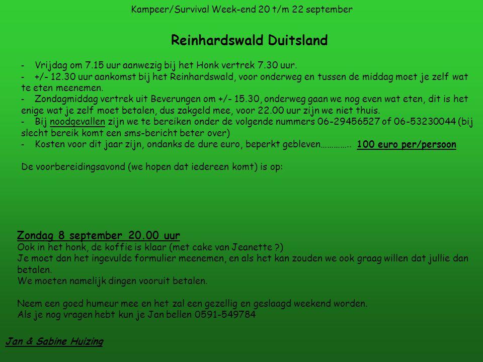 Kampeer/Survival Week-end 20 t/m 22 september Reinhardswald Duitsland - Vrijdag om 7.15 uur aanwezig bij het Honk vertrek 7.30 uur.